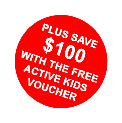 PLUS SAVE $100 WITH THE FREE ACTIVE KIDS VOUCHER